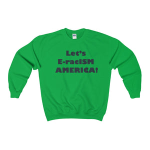 LET'S EracISM AMERICA, Heavy Blend™ Adult Crewneck (Sweatshirt)multiple colors