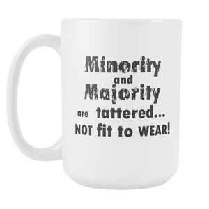 MINORITY and MAJORITY ARE TATTERED..., Mug