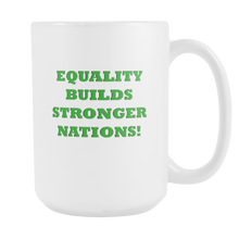 EQUALITY BUILDS...Mug