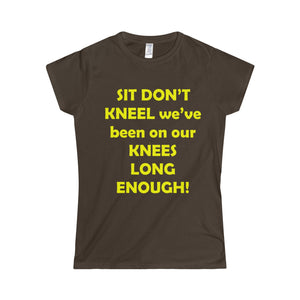 SIT, DON'T KNEEL,...Women's Jersey Fit Tee