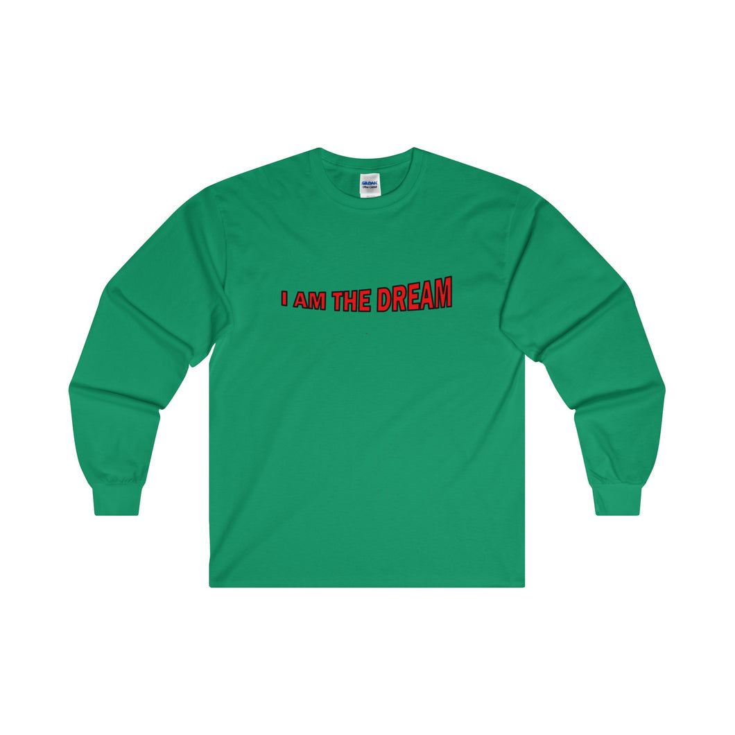 I AM THE DREAM, Long Sleeve Tee