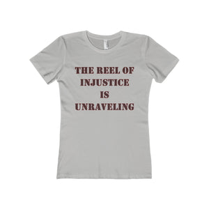 THE REEL OF INJUSTICE,...Woman's Slim Fit Boyfriend Tee(multiple colors)