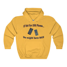 WE MIGHT HAVE MET,...Unisex Heavy Hoodie(multiple colors)
