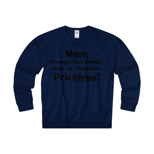MAN,...PRICELESS,(Black print)Adult Unisex Long Sleeve Heavier than(Tee)Fleece Crew