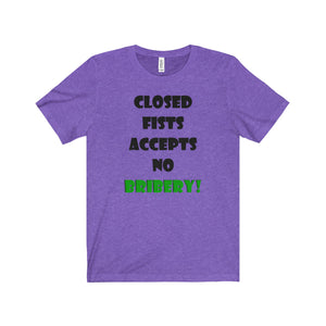 CLOSED FISTS,...Unisex Jersey Short Sleeve Tee(multiple colors)