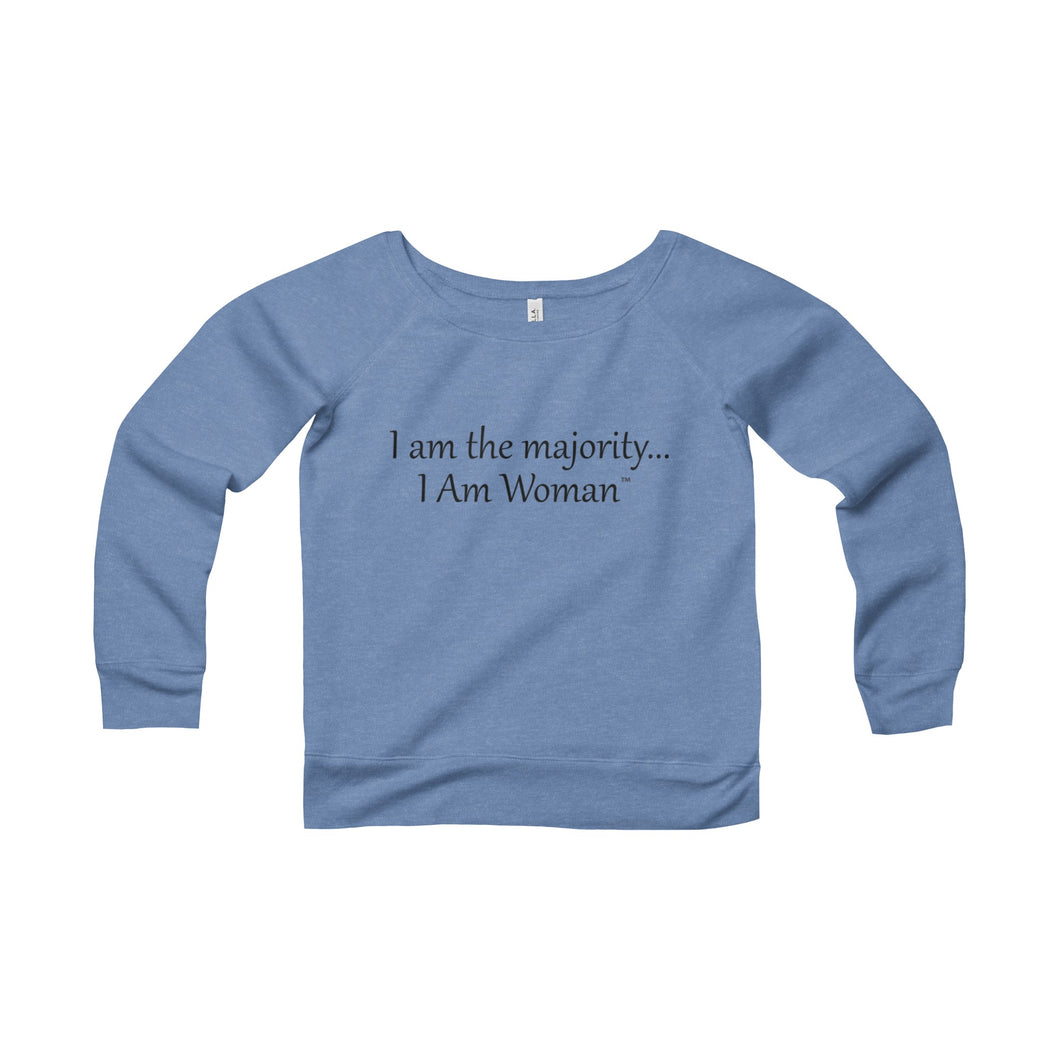 I AM WOMAN...Woman's Wide Neck Off Shoulder Sweatshirt