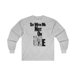 SIT WITH ME,...Long Sleeve Tee(multiple colors)