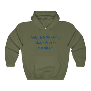 TODAY IS MONDAY,...Unisex Heavy Hoodie(multiple colors)