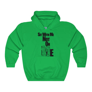 SIT WITH ME,...Unisex Heavy Hoodie(multiple colors)