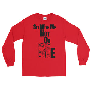 SIT WITH ME..., Long Sleeve T-Shirt
