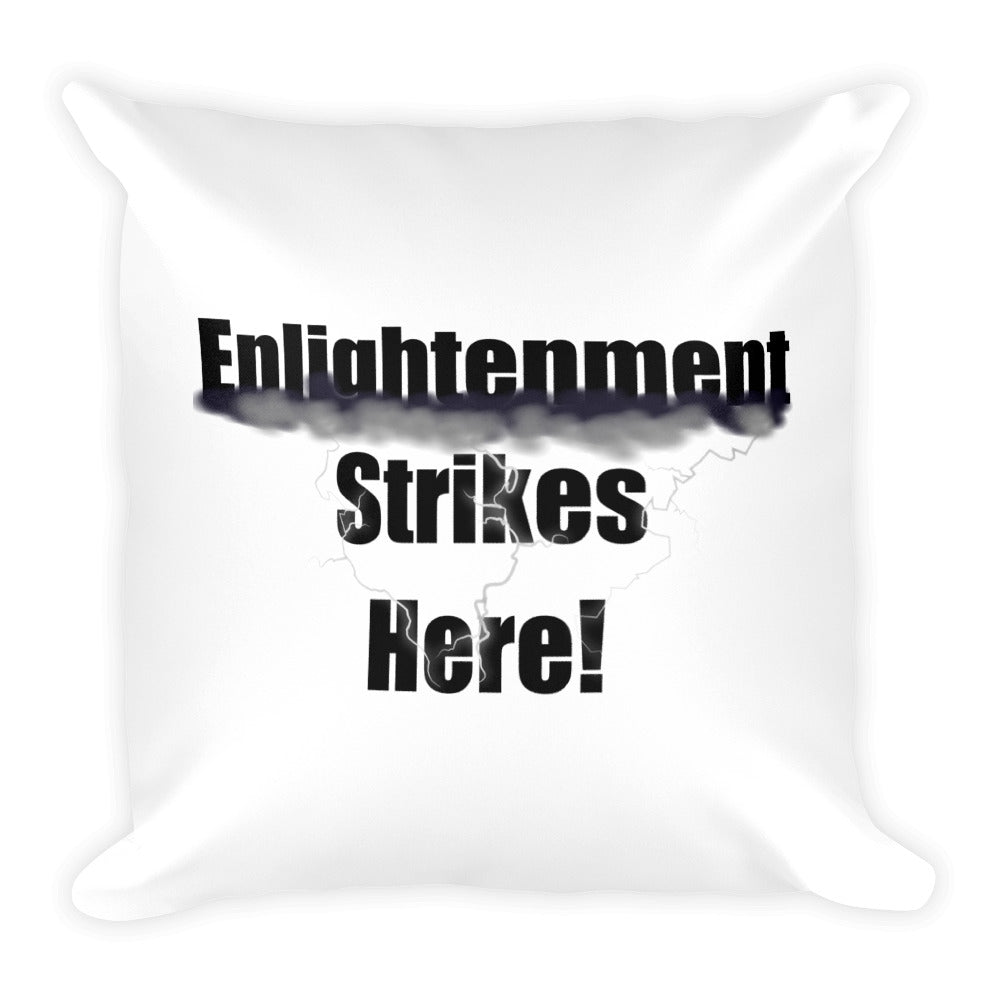 ENLIGHTENMENT STRIKES HERE, Square Pillow