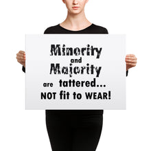 MINORITY AND MAJORITY ARE TATTERED..., Canvas