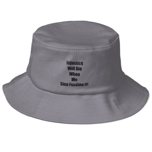 INJUSTICE WILL DIE...,(Black print)Old School Bucket Hat