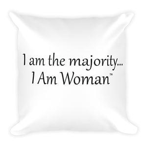 I AM WOMAN...,  Square Pillow