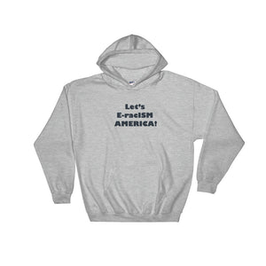 LET' E-racISM AMERICA,  Hooded Sweatshirt