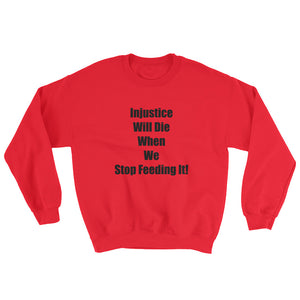 INJUSTICE WILL DIE..., Sweatshirt