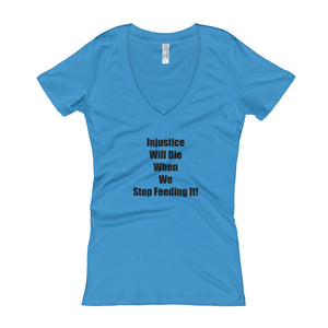 INJUSTICE WILL DIE...,Women's V-Neck T-shirt