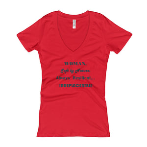 WOMAN...IRREPLACEABLE,  Women's V-Neck T-shirt