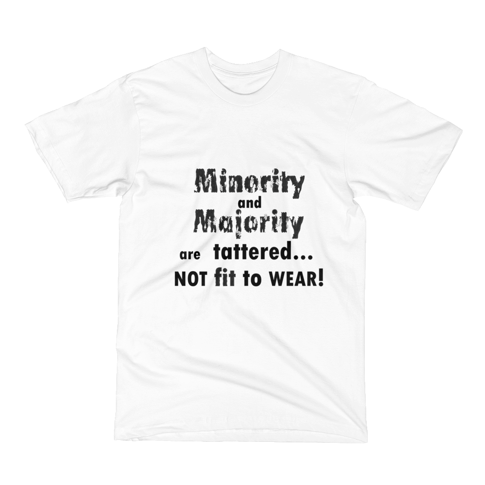 MINORITY AND MAJORITY ARE TATTERED..., Men's Short Sleeve T-Shirt
