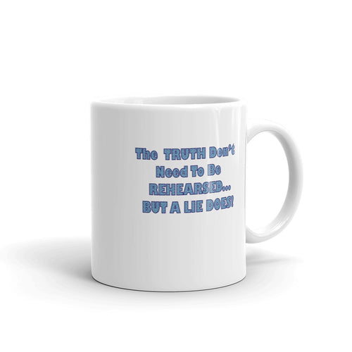 THE TRUTH DON'T NEED..., Mug