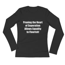 PRUNING THE HEART OF SEPERATION..., Ladies' Long Sleeve T-Shirt