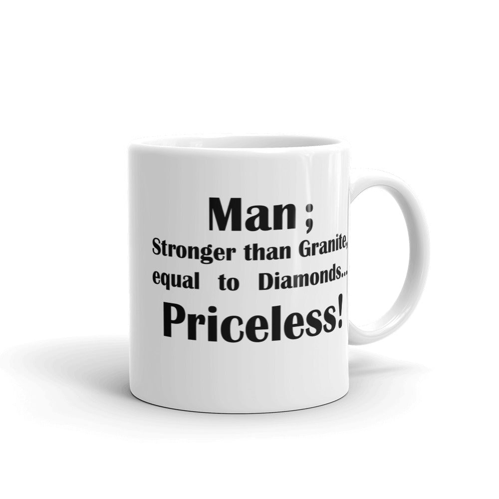 MAN; STRONGER THAN GRANITE..., Mug