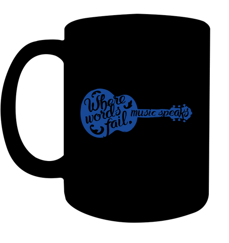 Words Fail Music Speaks Mug