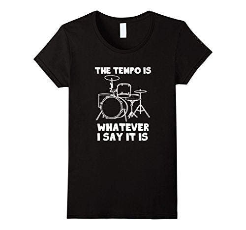 T Shirt The Tempo Is Whatever I Say It Is T-Shirt drummer musician Short Sleeves Cotton Tops Shirt