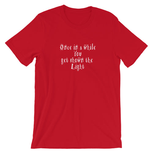 """Once in a while you get shown the light"" Grateful Dead Lyric Short-Sleeve Unisex T-Shirt"