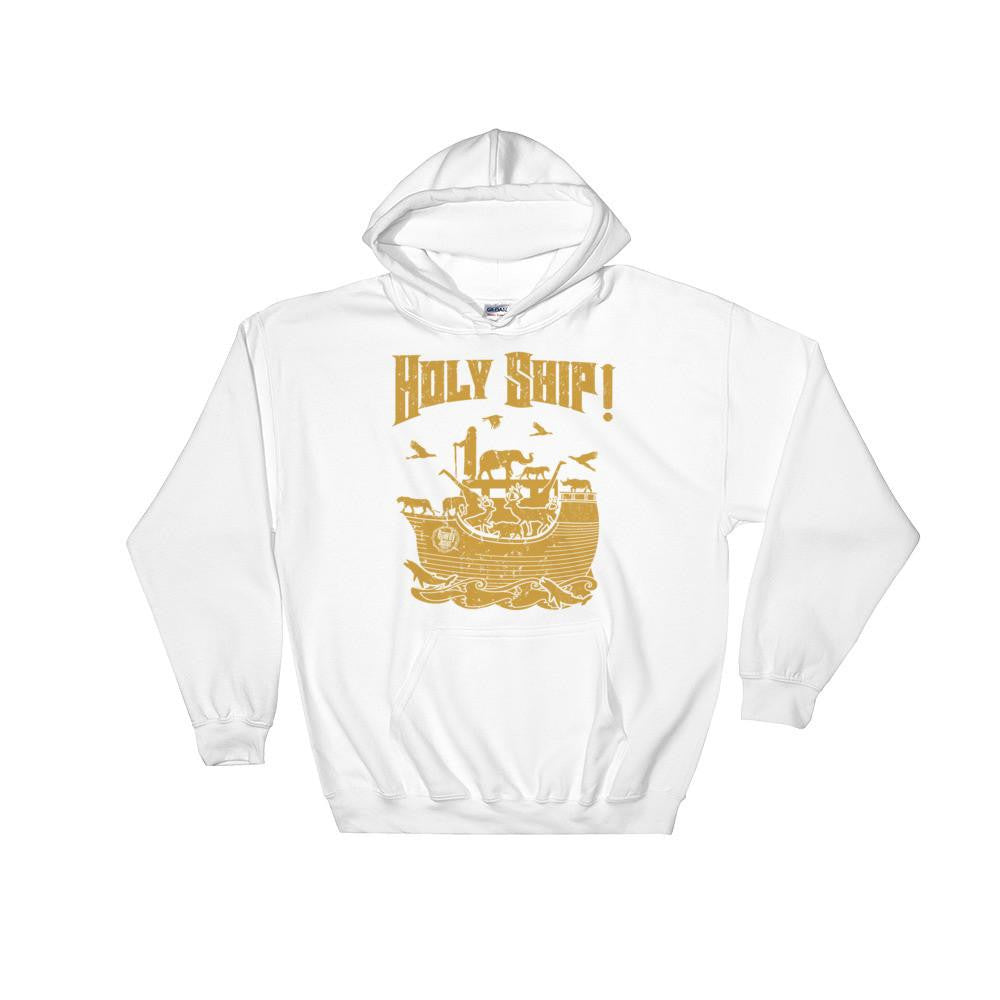 Unisex Hooded Sweatshirt - Gold Holy Ship!