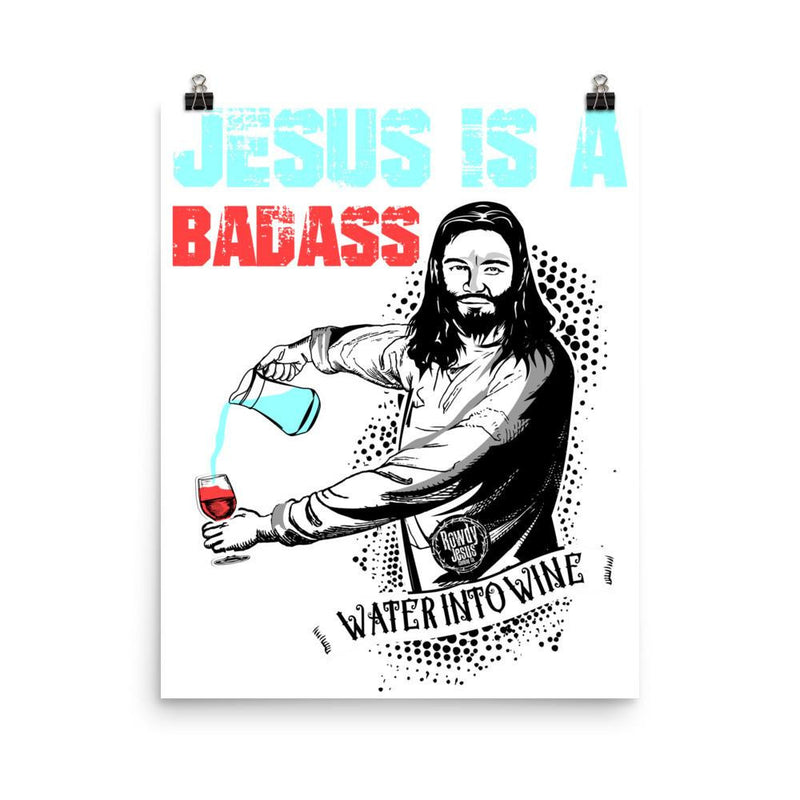 Wall Poster - Jesus Is A Badass (Water Into Wine)