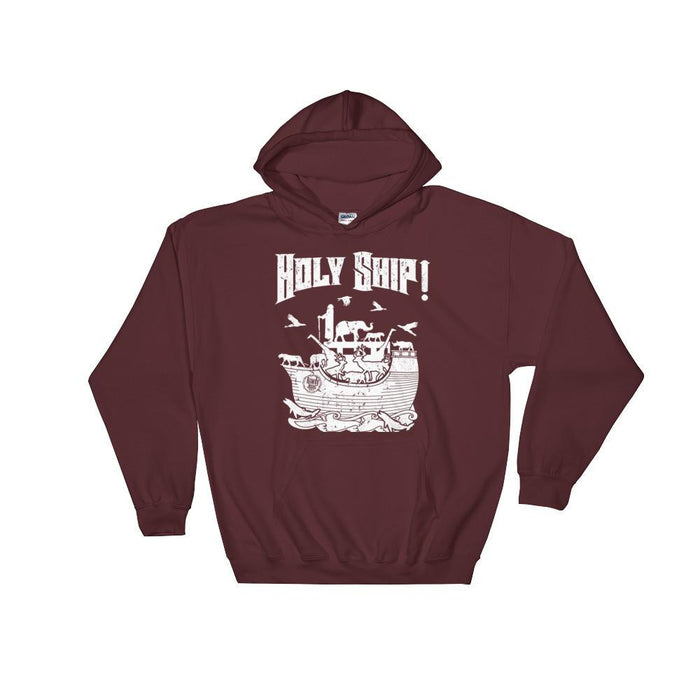 Unisex Hooded Sweatshirt - White Holy Ship!