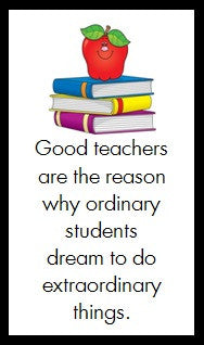 Good teachers are the reason...