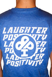 Laughter and Positivity T-Shirt in Blue, Green or Red