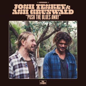 JOSH TESKEY & ASH GRUNWALD PUSH THE BLUES AWAY LP