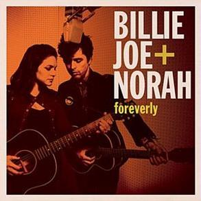 BILLIE JOE + NORAH FOREVERLY LP