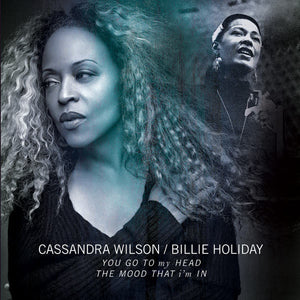 CASSANDRA WILSON / BILLIE HOLIDAY YOU GO TO MY HEAD LP