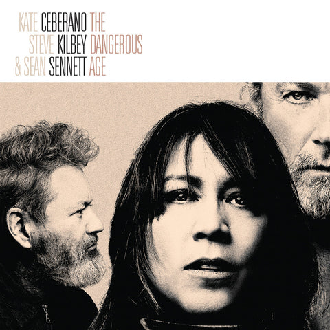 KATE CEBRANO STEVE KILBY & SEAN SENNET THE DANGEROUS AGE LP