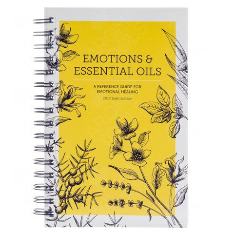 Emotions & Essential Oils: A Reference Guide for Emotional Healing, 6th Edition