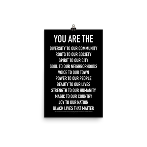 Black Lives Matter - YOU ARE THE Poster