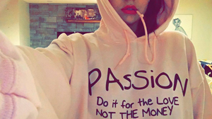 ''Passion'' do it for the LOVE. Not the MONEY Hoodie
