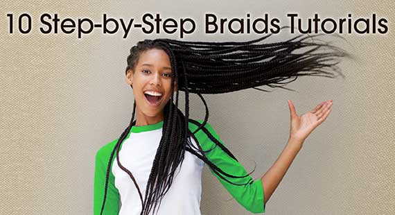 10 Step-by-Step Braids Tutorials