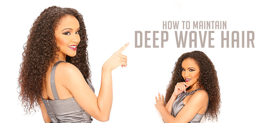 How To Maintain Deep Wave Hair