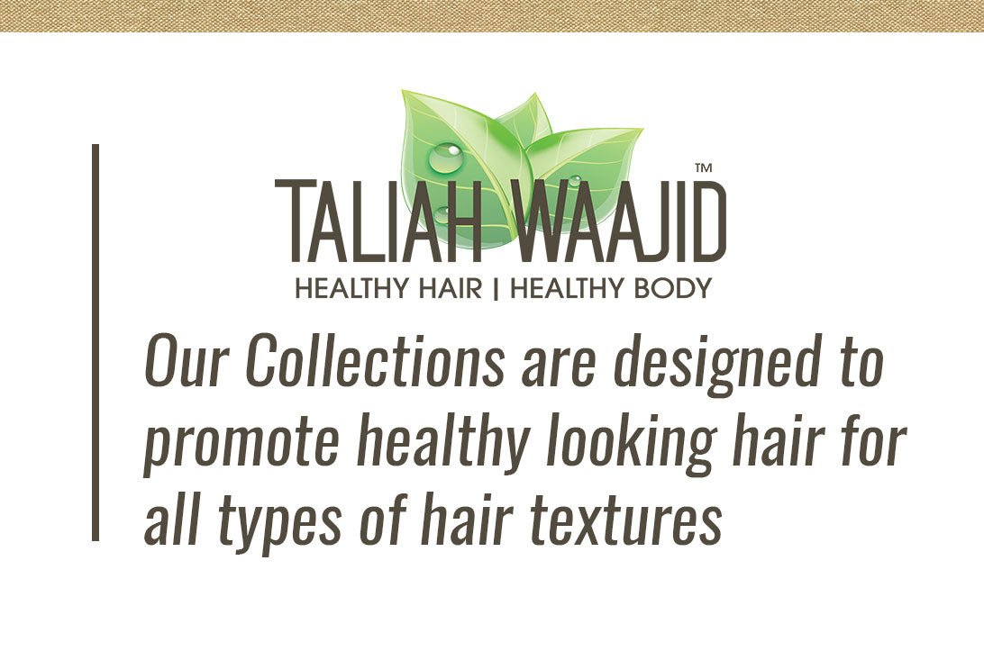 Our Collections are designed to promote healthy looking hair forall types of hair textures.