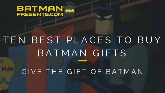 Best Place to Buy Batman Gifts