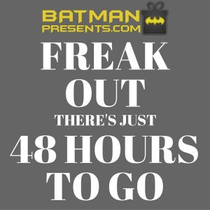 48 Hours to go Batman Contest