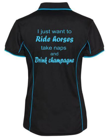 I Just Want To Ride, Take Naps And Drink Champagne Polo Shirt