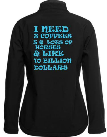 I need coffee, horses & 10 billion dollars soft shell jacket