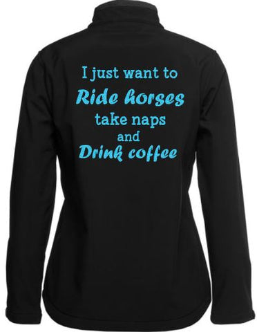 I-Just-Want-To-Rides-Take-Naps-And-Drink-Coffee-Design-Soft-Shell-Jacket