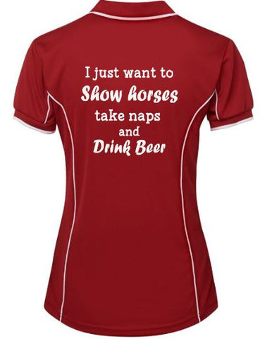 I just want to show horses, take naps and drink Beer polo shirt